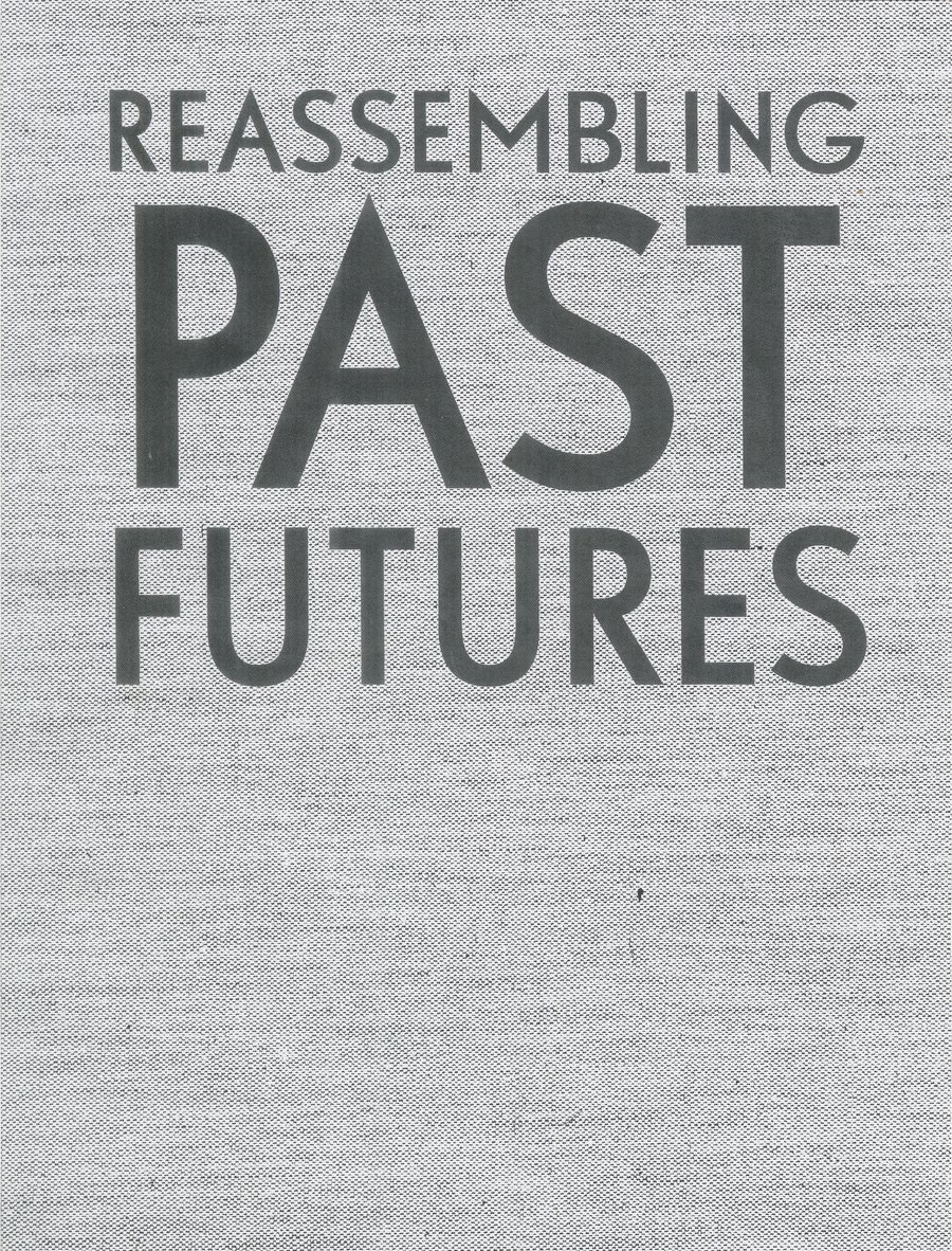 Reassembling Past Futures